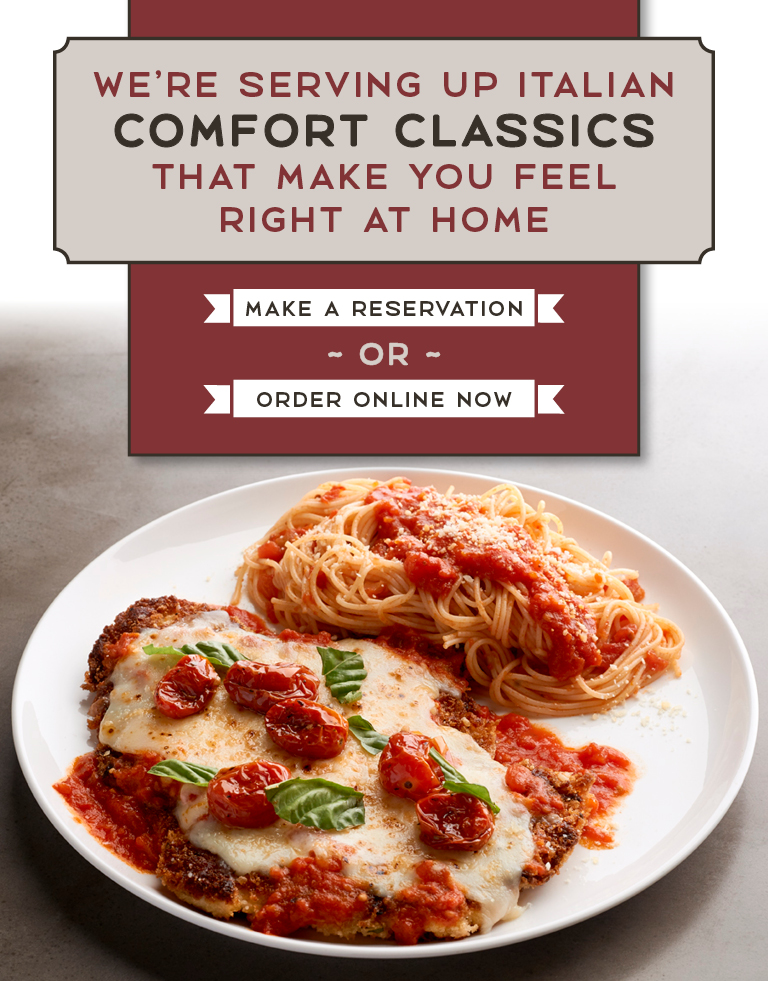 <p>We're serving up Italian comfort classics that make you feel right at home. Make a reservation or order online now.</p>